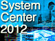 Hyper-Vを「使う」から「管理する」へ 〜System Center 2012 Virtual Machine Manager〜