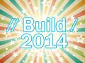 Microsoft Build 2014 参加レポート
