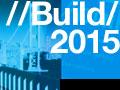 特集:Build 2015