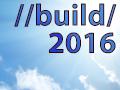 特集: Build 2016