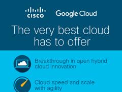 CiscoとGoogleが提携、ハイブリッドクラウドソリューションの提供を発表