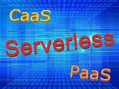 サーバレス、CaaS、PaaS――それぞれの利点と欠点