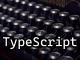 Microsoft、プログラミング言語「TypeScript 3.7」を公開
