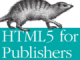 無料で読める「HTML5 for Publishers」——米O'Reilly Mediaから