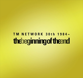 第1弾『TM NETWORK 30th 1984〜 the beginning of the end』