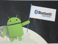 Android最新版でサポートされる「Bluetooth Smart Ready」