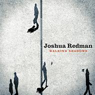Joshua Redman『Walking Shadows』、定価:2680円(税込)、型番:WPCR-15016、発売日:2013年5月、ワーナーミュージック・ジャパン