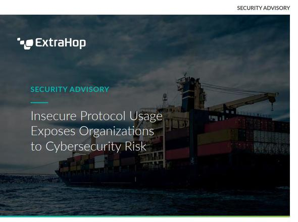Security Advisory: Insecure Protocol Usage Exposes Organizations to Cybersecurity Risk|ExtraHop