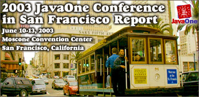 2003 JavaOne Conference in San Franciscoレポート