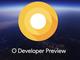 Google、次期OS「Android O」のパブリックβを配布 メモリ1GB以下の「Android Go」も