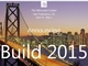 Microsoft、「Build 2015」の予約受付を1月22日に開始へ