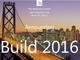 Microsoftの年次開発者会議「Build 2016」は3月30日からサンフランシスコで