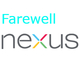 Google、「Nexus」ブランドを終了へ