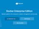 Docker、企業向けサブスクリプションサービス「Enterprise Edition」スタート