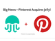 Pinterest、Twitter共同創業者ビズ・ストーン氏のJellyを買収