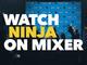 人気プロゲーマー「Ninja」が配信拠点をAmazonのTwitchからMicrosoftのMixerに