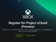 Microsoft、新ゲームストリーミングサービス「xCloud」のプレビュー開始