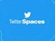 Twitter版Clubhouse「Spaces」、フォロワー600人以上なら誰でも開設可能に