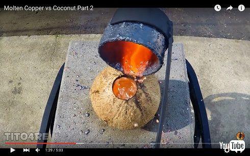 ココナッツVSドロドロに溶けた銅
