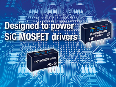 SiC MOSFETを効率良くスイッチできる絶縁型DC-DCコンバーター「RxxP22005D」「RKZ-xx2005D」シリーズ